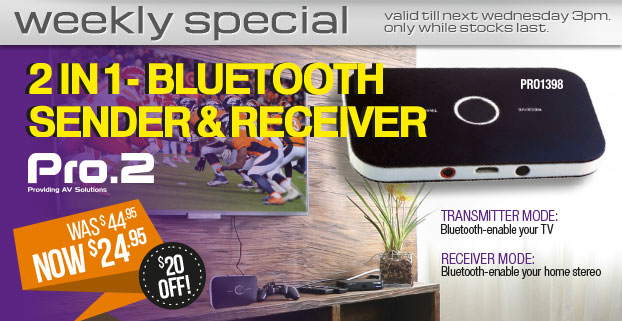 Weekly Special: PRO1398 - PRO2 2 in 1- Bluetooth Sender & Receiver - $20 OFF