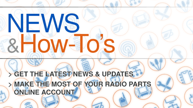 Latest news and developments as well as tips and tricks on using the Radio Parts website