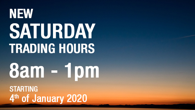 New Saturday trading hours. Open from 8am to 1pm starting January 4 2020